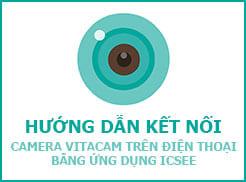 huong-dan-ket-noi-camera-vitacam