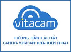 huong-dan-cai-dat-camera-vitacam-tren-dien-thoai