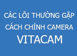 cac-loi-thuong-gap,-cac-chinh-camera-vitacam