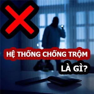 he-thong-chong-trom-la-gi-gia-bao-nhieu